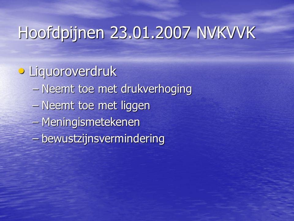 Hoofdpijnen 23.01.2007 NVKVVK Liquoroverdruk