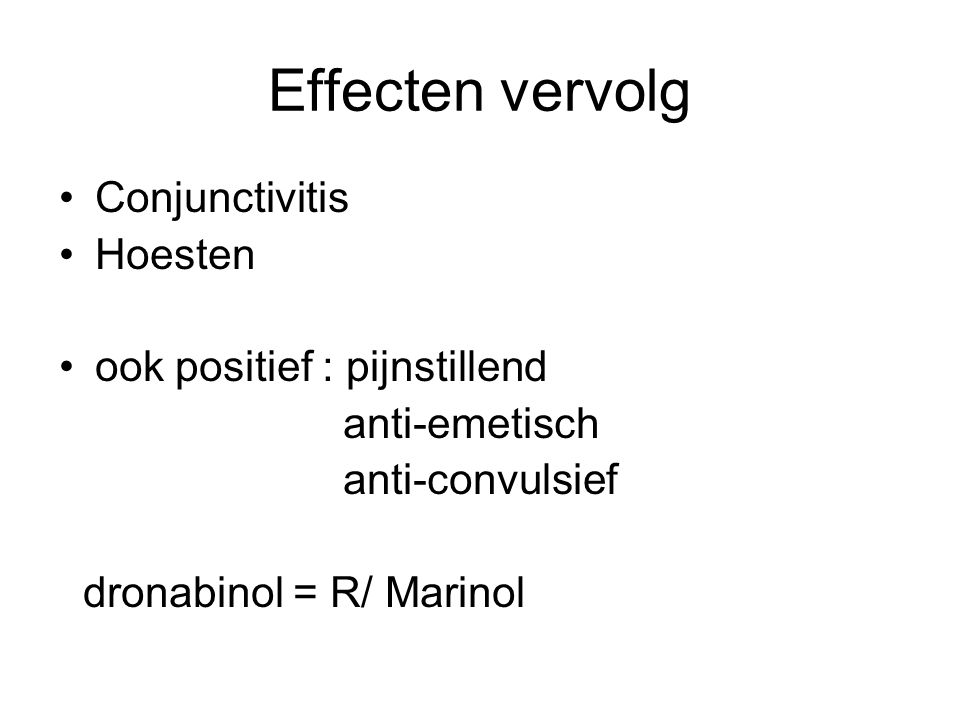 Effecten vervolg Conjunctivitis Hoesten ook positief : pijnstillend