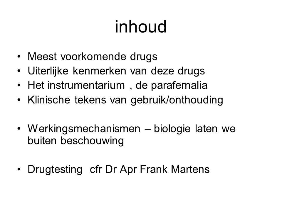 inhoud Meest voorkomende drugs Uiterlijke kenmerken van deze drugs