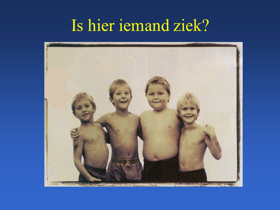Is hier iemand ziek