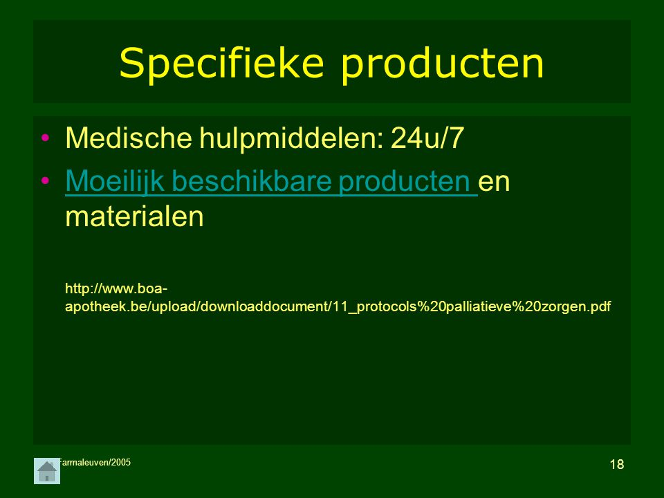 Specifieke producten Medische hulpmiddelen: 24u/7