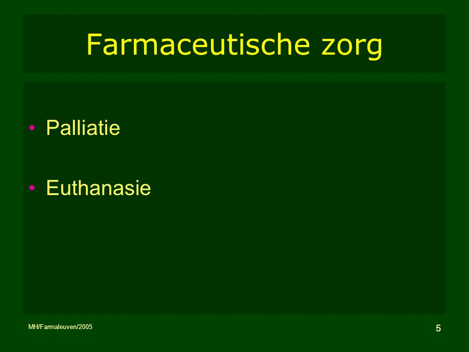 Farmaceutische zorg Palliatie Euthanasie MH/Farmaleuven/2005
