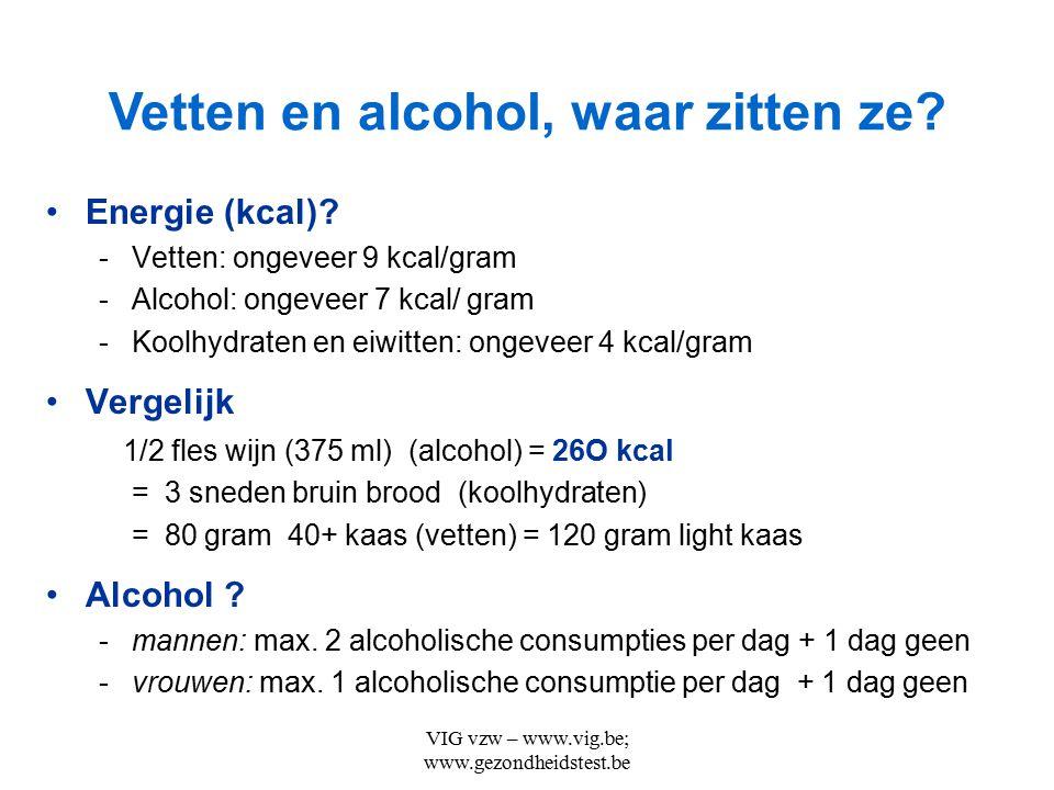 Vetten en alcohol, waar zitten ze
