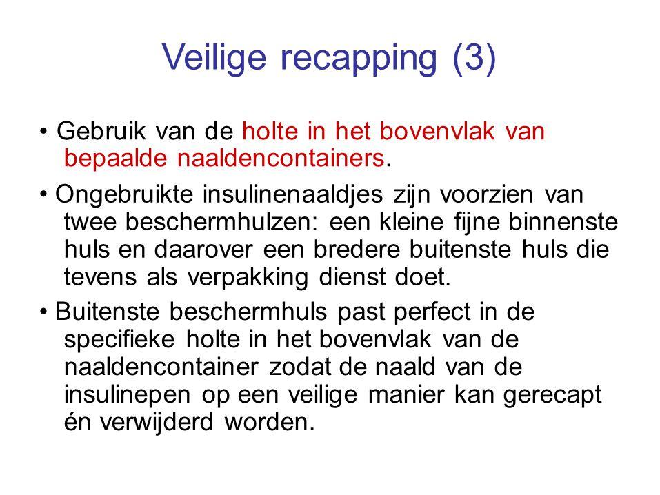 Veilige recapping (3) • Gebruik van de holte in het bovenvlak van bepaalde naaldencontainers.