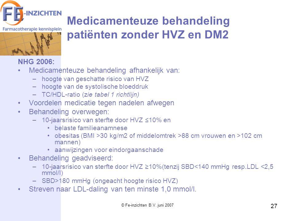 Medicamenteuze behandeling patiënten zonder HVZ en DM2
