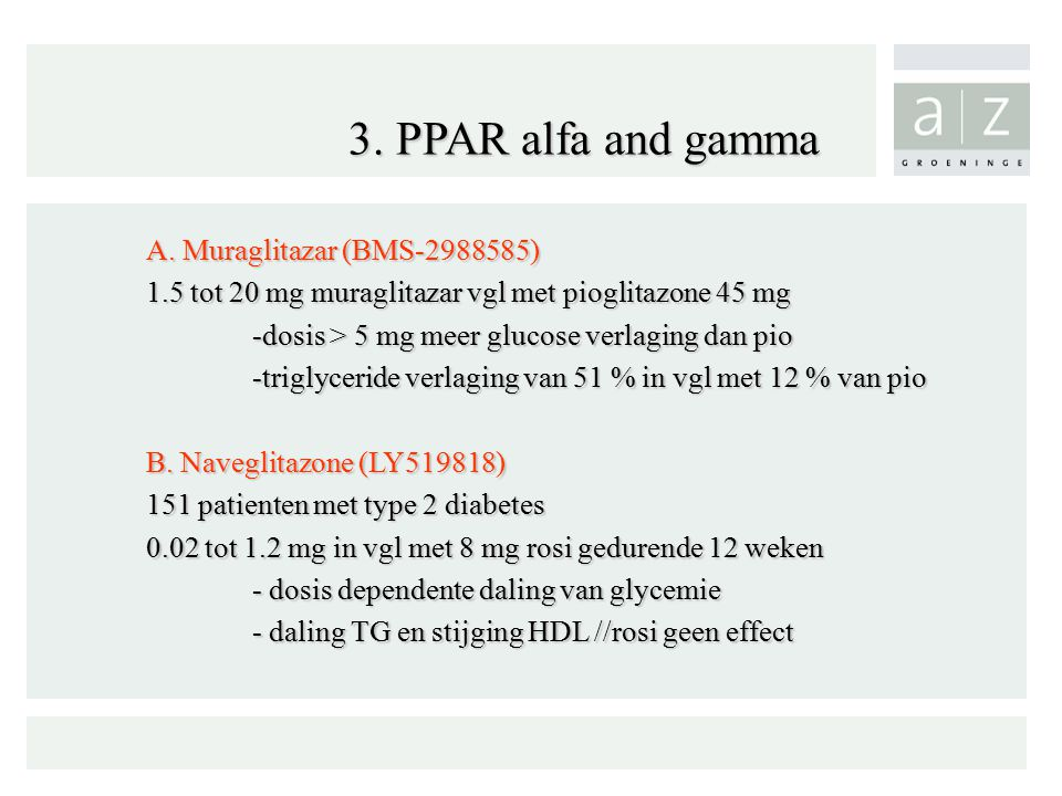 3. PPAR alfa and gamma A. Muraglitazar (BMS-2988585)