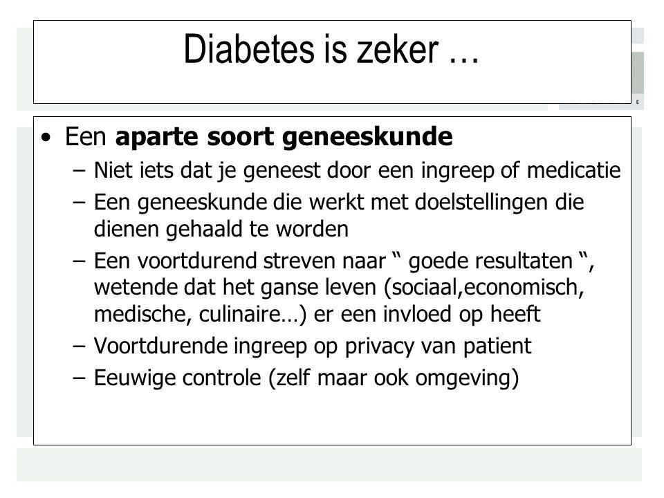 Diabetes is zeker … Een aparte soort geneeskunde