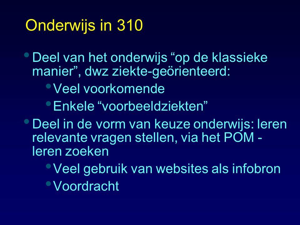 Onderwijs in 310 Deel van het onderwijs op de klassieke manier , dwz ziekte-geörienteerd: Veel voorkomende.