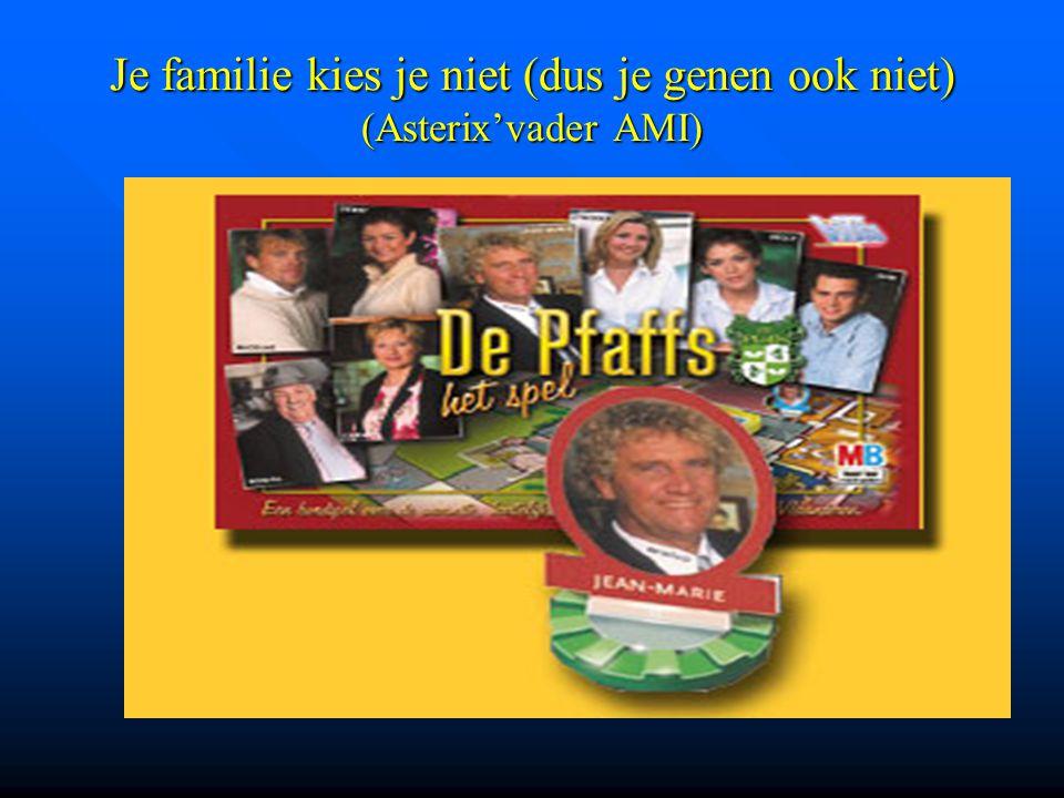 Je familie kies je niet (dus je genen ook niet) (Asterix'vader AMI)