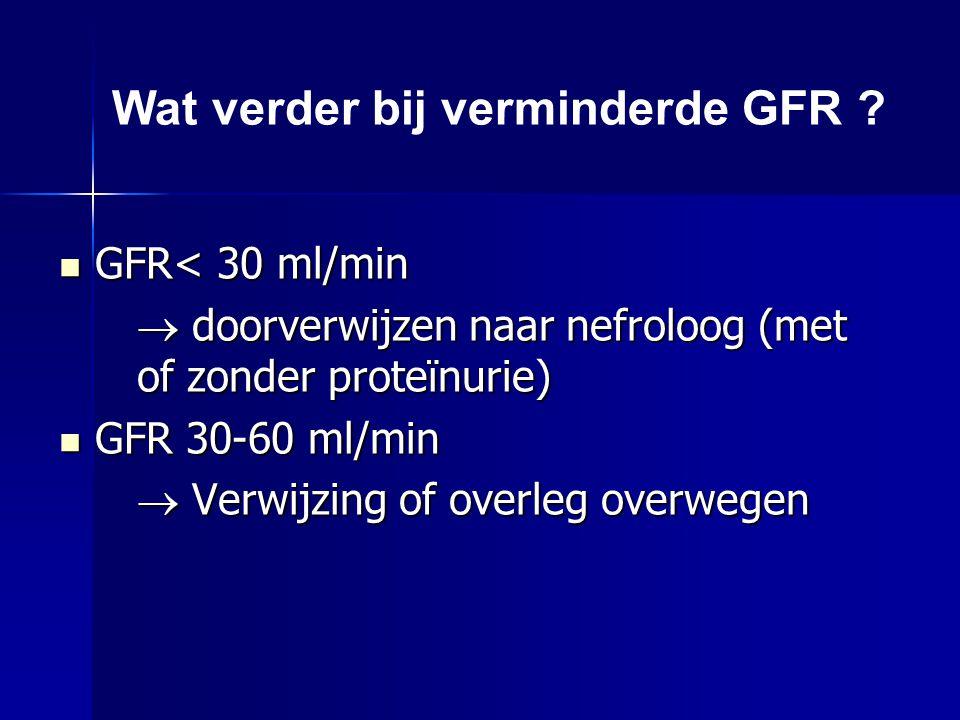 Wat verder bij verminderde GFR