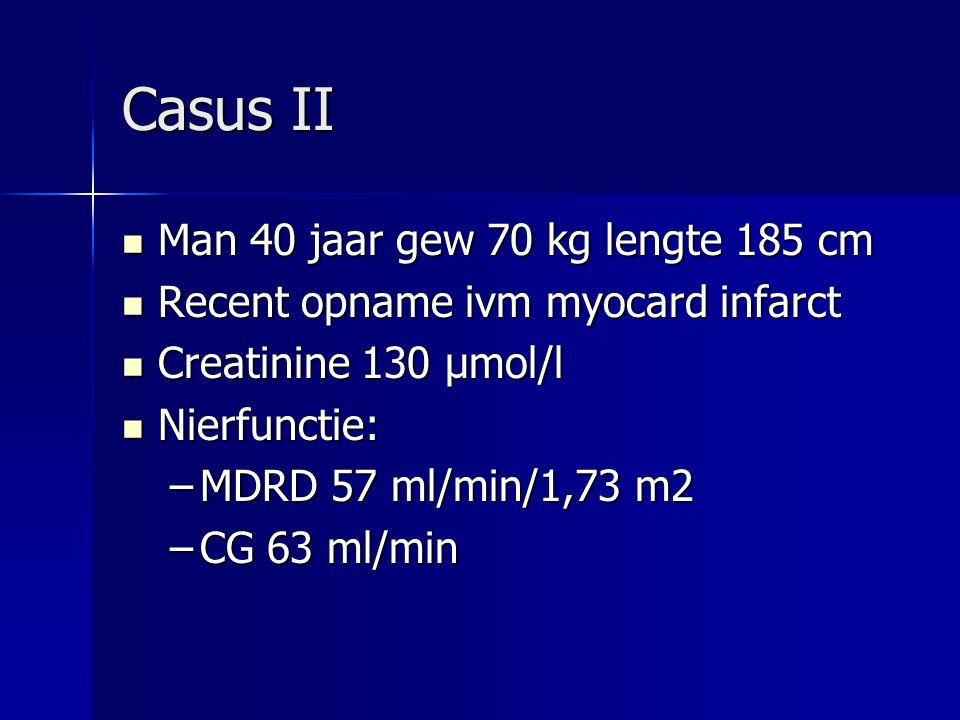 Casus II Man 40 jaar gew 70 kg lengte 185 cm