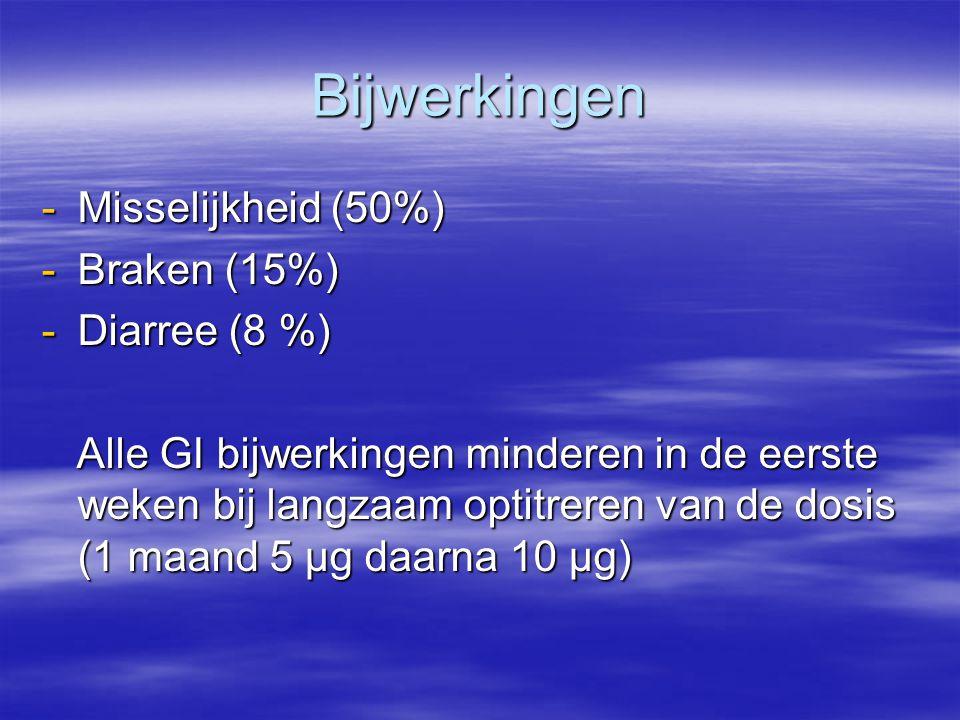 Bijwerkingen Misselijkheid (50%) Braken (15%) Diarree (8 %)
