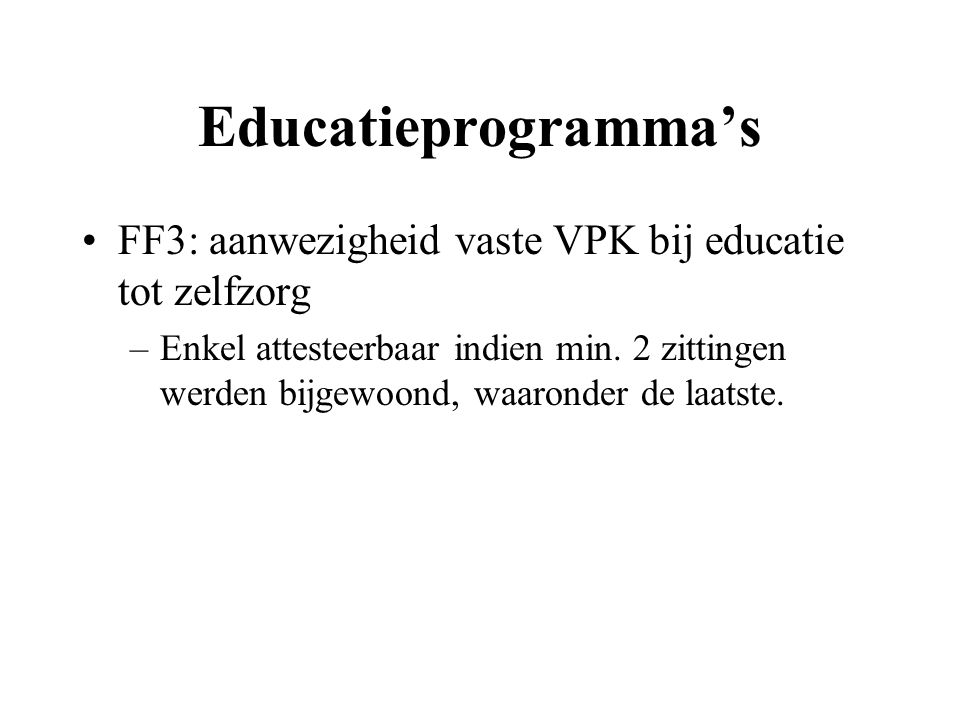 Educatieprogramma's FF3: aanwezigheid vaste VPK bij educatie tot zelfzorg.