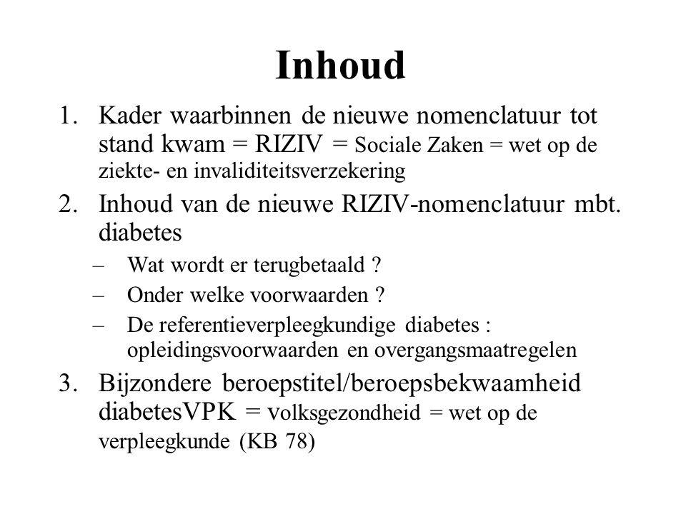 Inhoud Kader waarbinnen de nieuwe nomenclatuur tot stand kwam = RIZIV = Sociale Zaken = wet op de ziekte- en invaliditeitsverzekering.