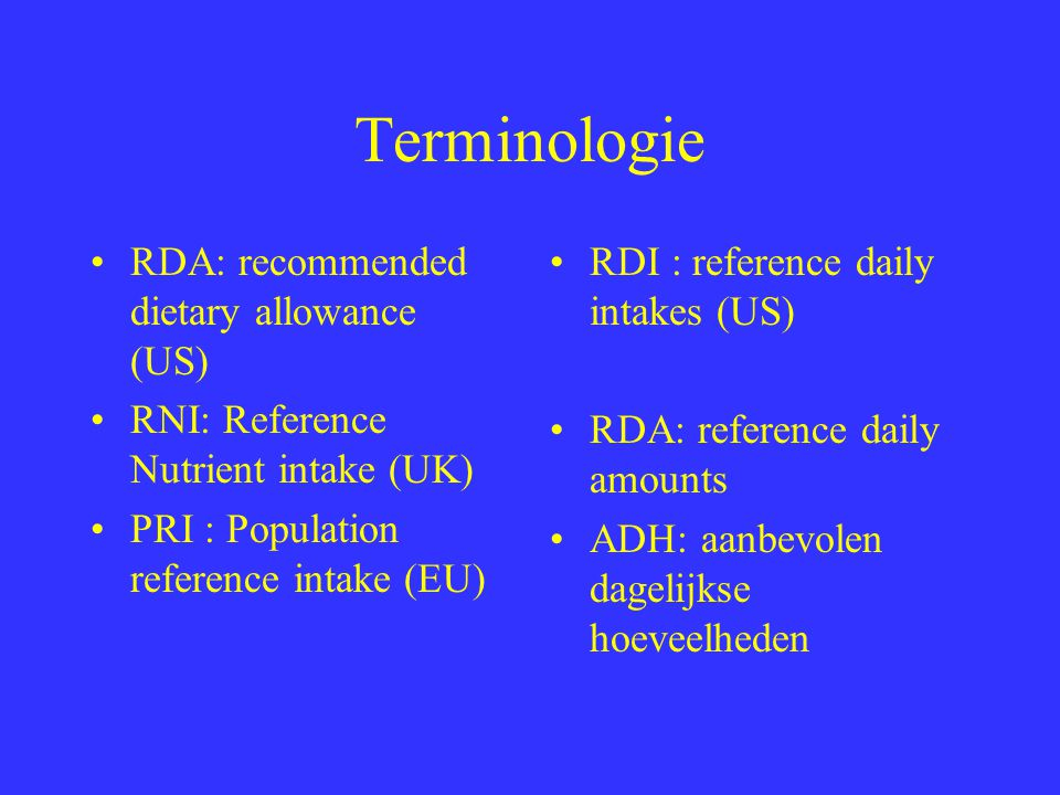 Terminologie RDA: recommended dietary allowance (US)