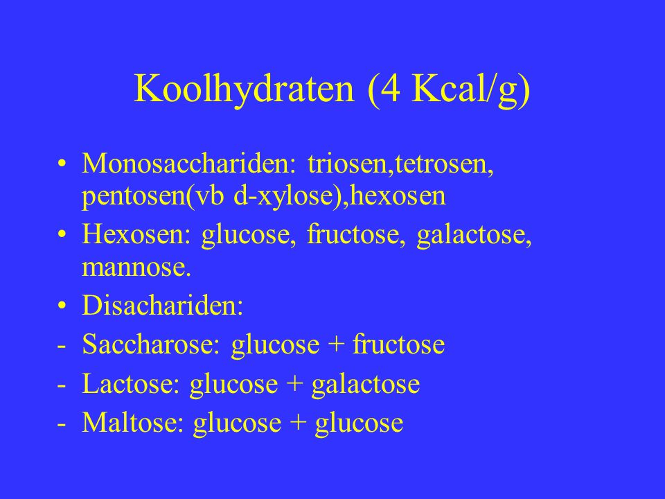 Koolhydraten (4 Kcal/g)