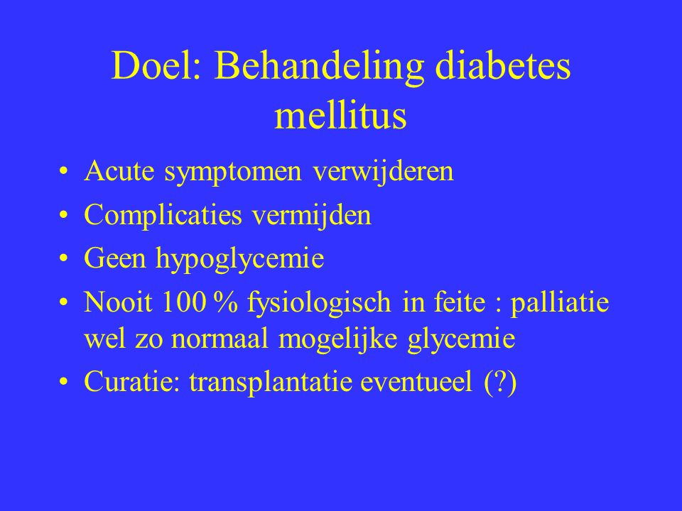 Doel: Behandeling diabetes mellitus
