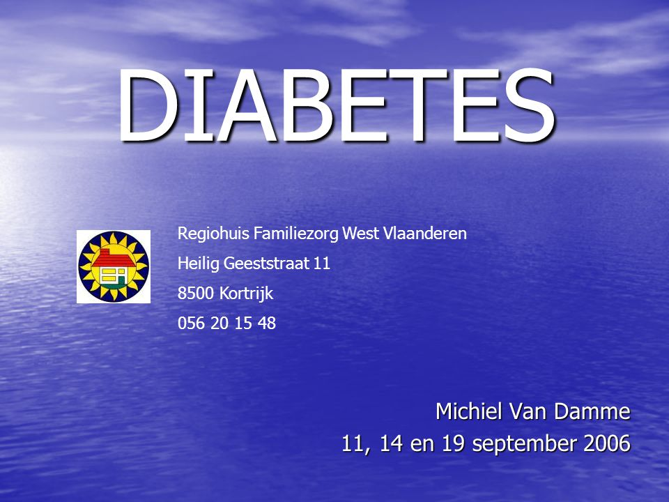 DIABETES Michiel Van Damme 11, 14 en 19 september 2006