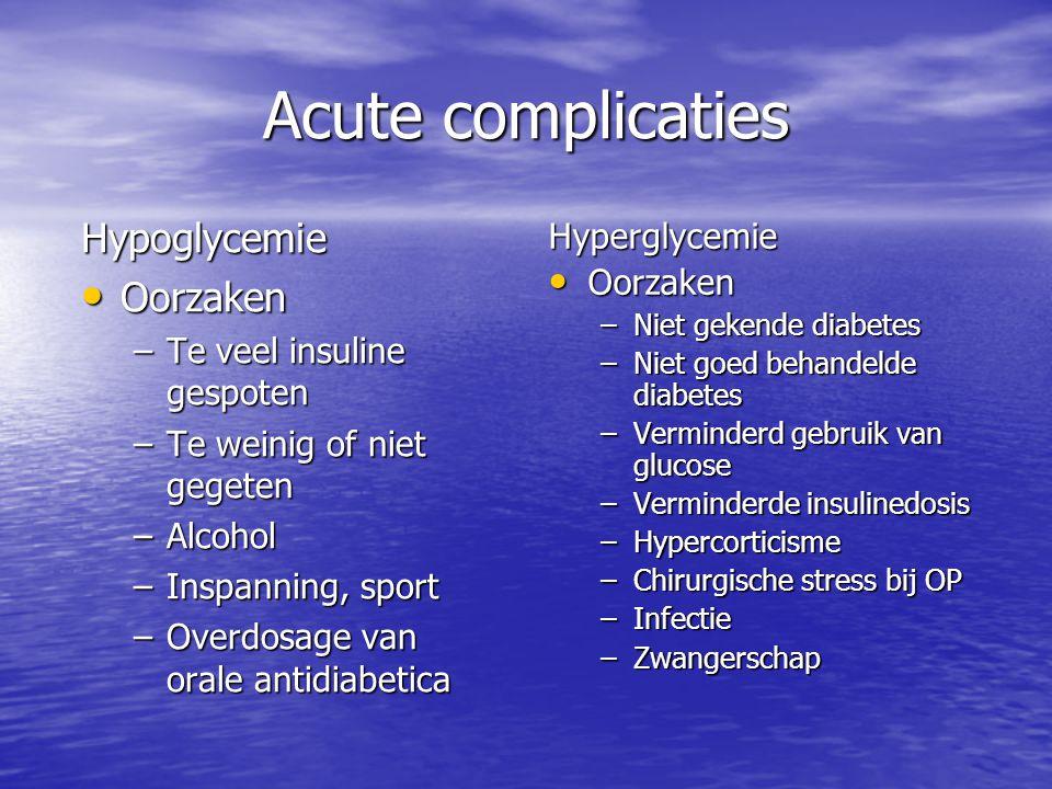 Acute complicaties Hypoglycemie Oorzaken Hyperglycemie Oorzaken