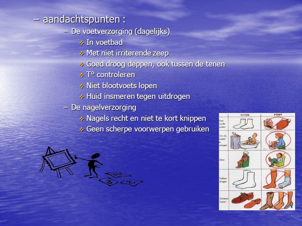 aandachtspunten : De voetverzorging (dagelijks) In voetbad