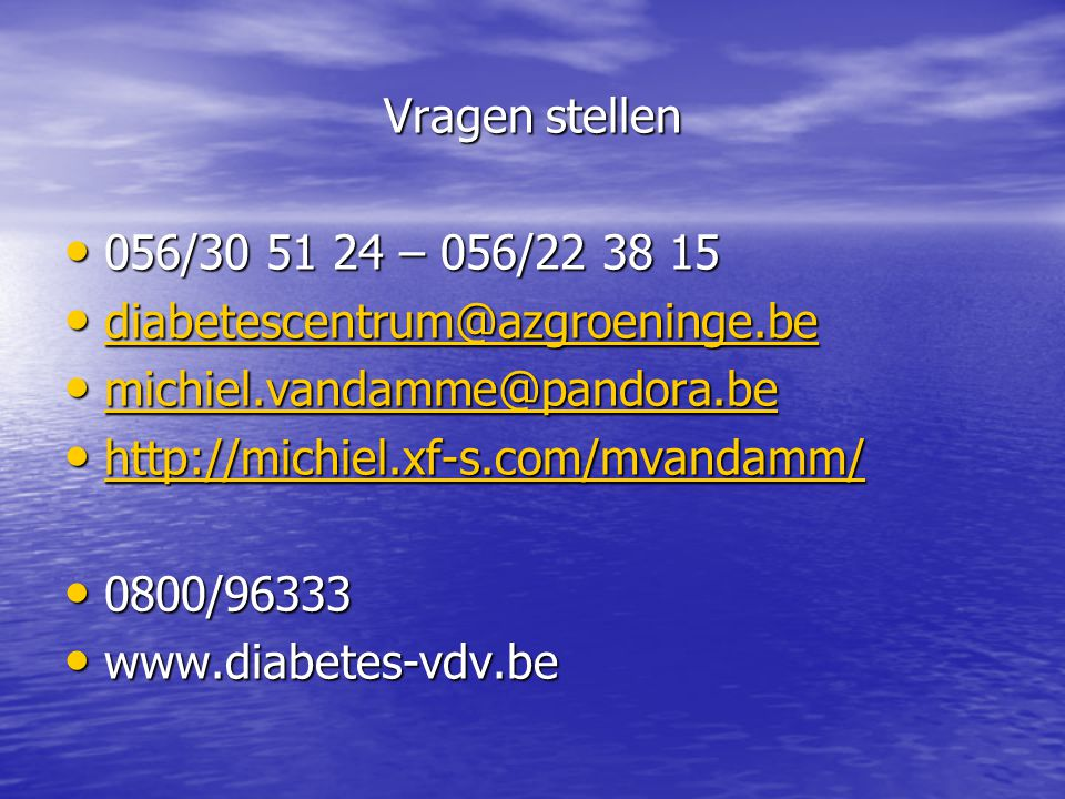 Vragen stellen 056/30 51 24 – 056/22 38 15. diabetescentrum@azgroeninge.be. michiel.vandamme@pandora.be.