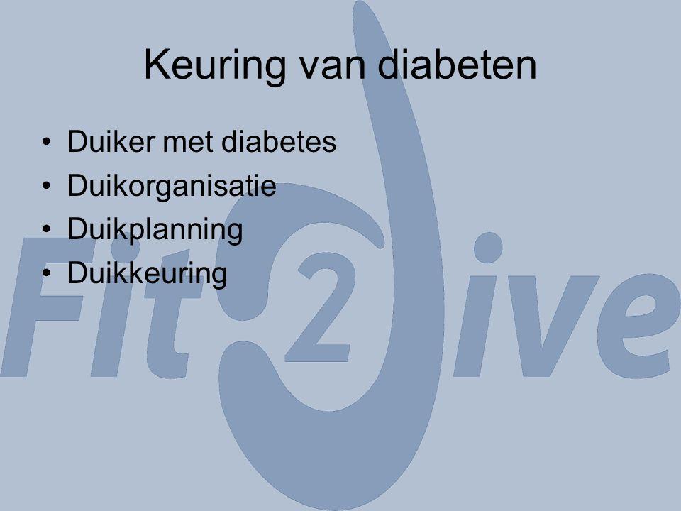 Keuring van diabeten Duiker met diabetes Duikorganisatie Duikplanning