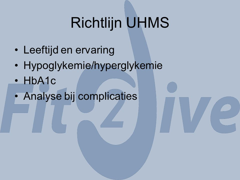 Richtlijn UHMS Leeftijd en ervaring Hypoglykemie/hyperglykemie HbA1c