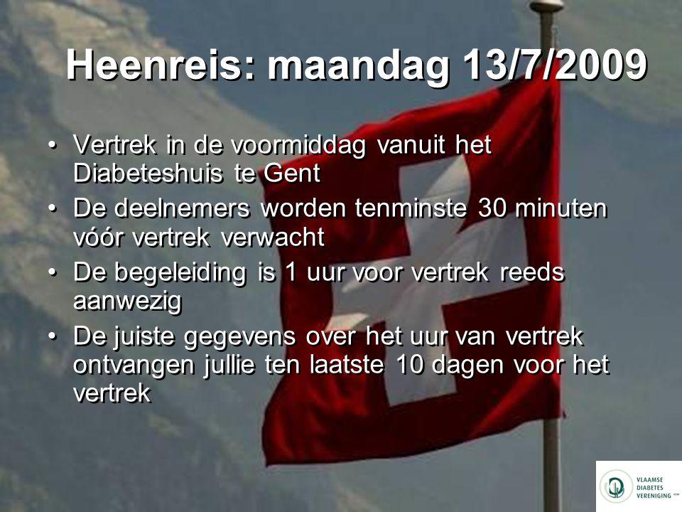 Heenreis: maandag 13/7/2009 Vertrek in de voormiddag vanuit het Diabeteshuis te Gent.