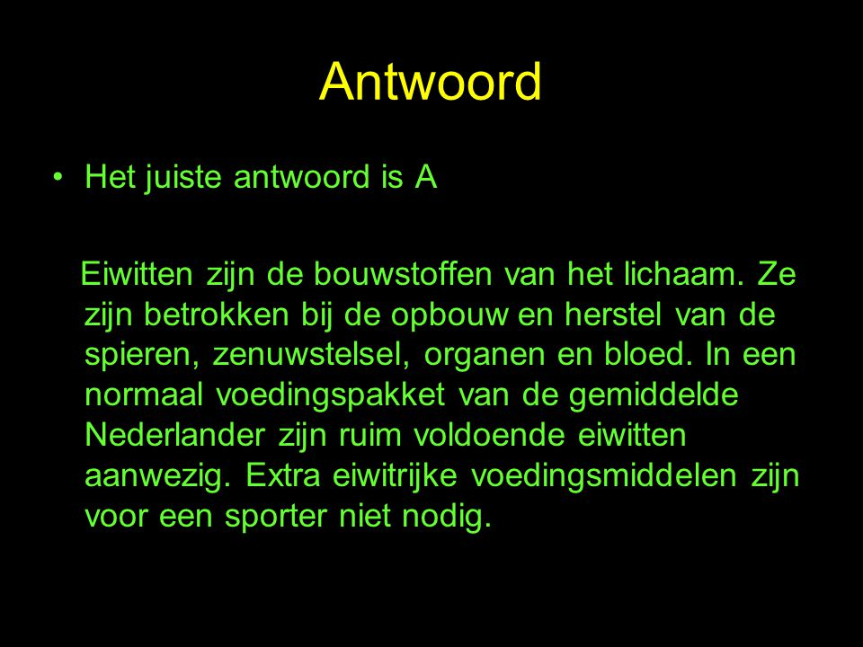 Antwoord Het juiste antwoord is A