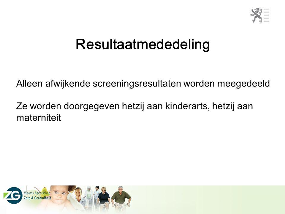 Resultaatmededeling Alleen afwijkende screeningsresultaten worden meegedeeld.