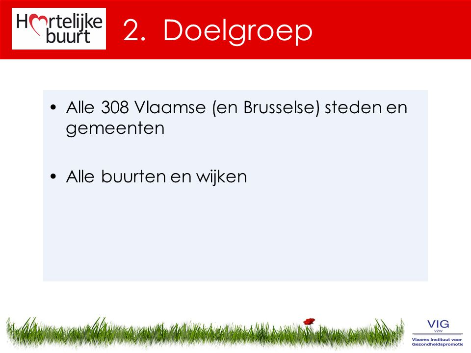 2. Doelgroep Alle 308 Vlaamse (en Brusselse) steden en gemeenten