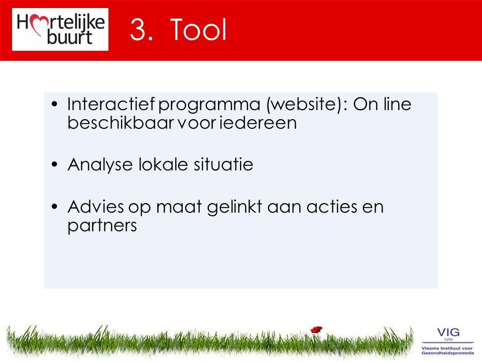 3. Tool Interactief programma (website): On line beschikbaar voor iedereen. Analyse lokale situatie.