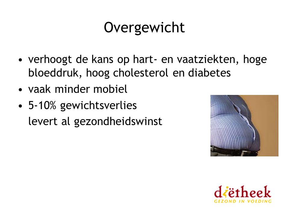 Overgewicht verhoogt de kans op hart- en vaatziekten, hoge bloeddruk, hoog cholesterol en diabetes.