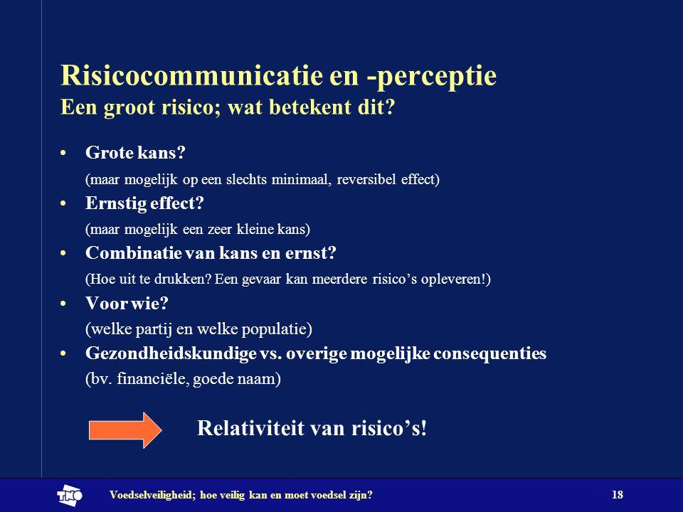 Risicocommunicatie en -perceptie Een groot risico; wat betekent dit