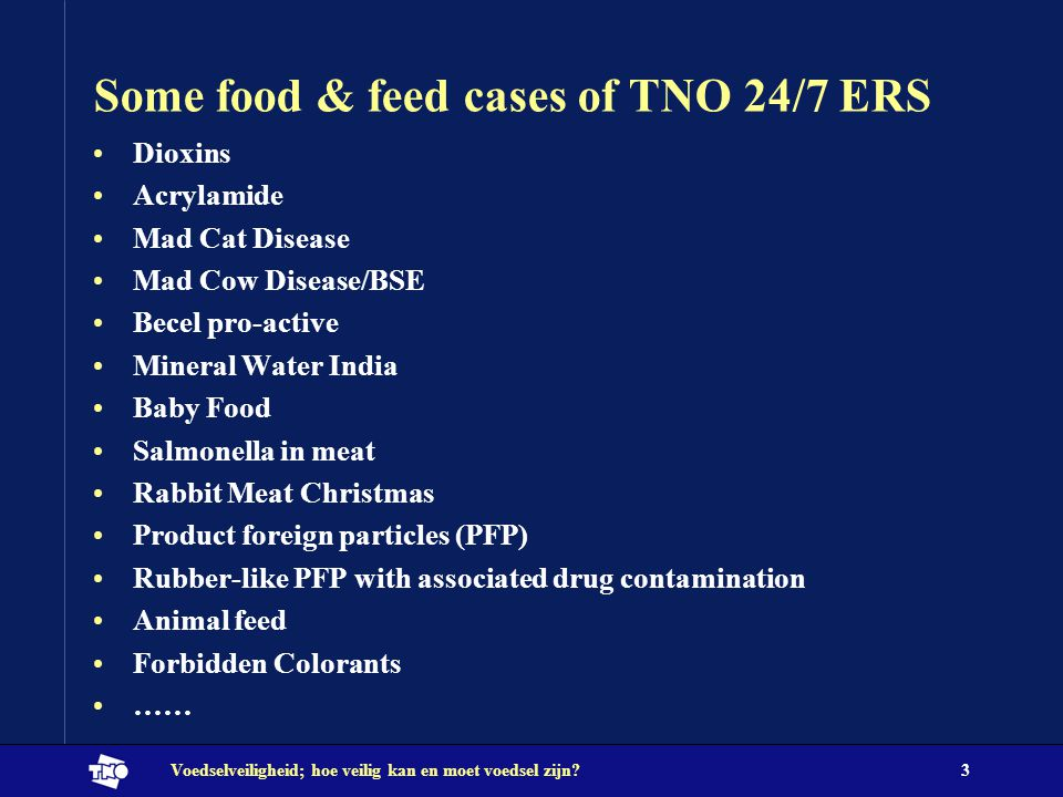 Some food & feed cases of TNO 24/7 ERS