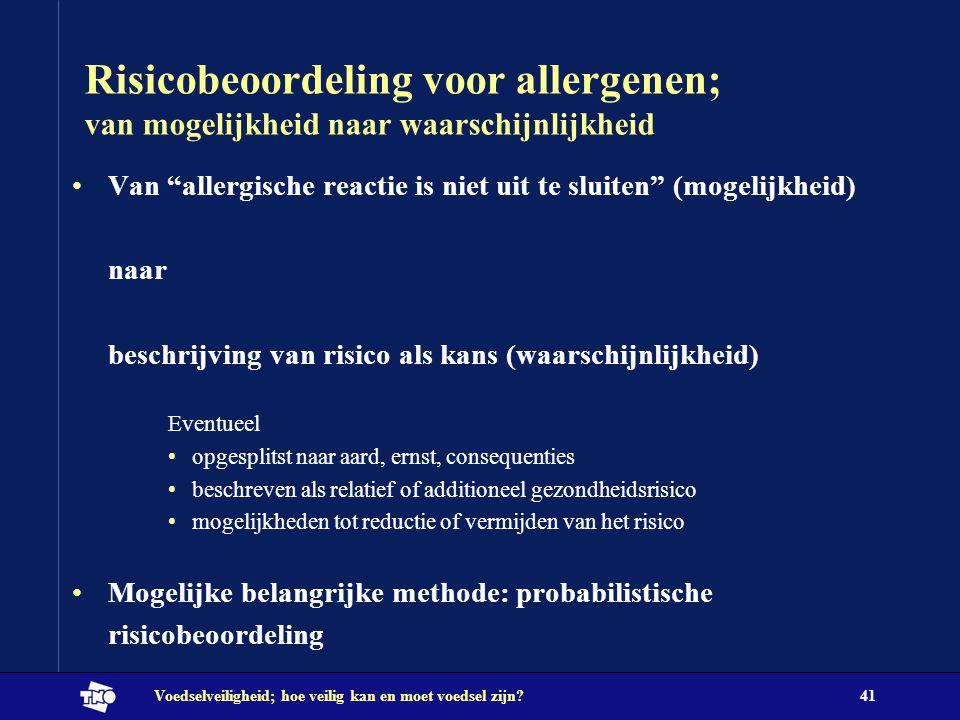 Risicobeoordeling voor allergenen; van mogelijkheid naar waarschijnlijkheid