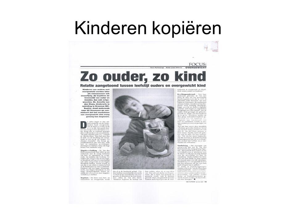 Kinderen kopiëren Natuurlijk ligt een groot deel van de verantwoordelijkheid van de ouders, maar we kunnen ouders daar wel bij helpen.