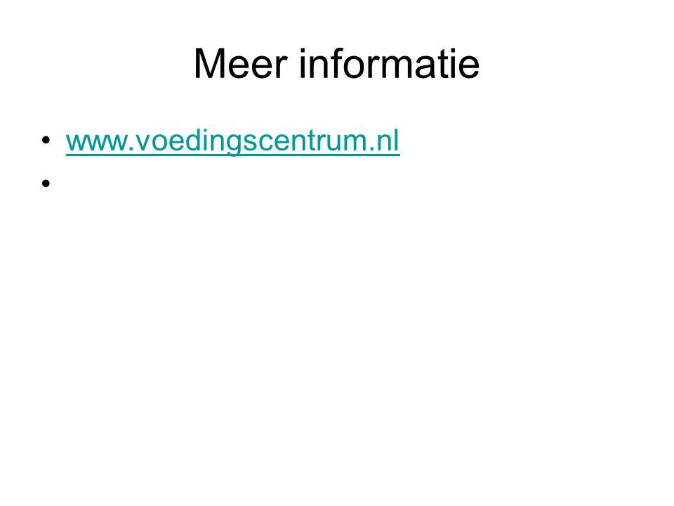 Meer informatie www.voedingscentrum.nl