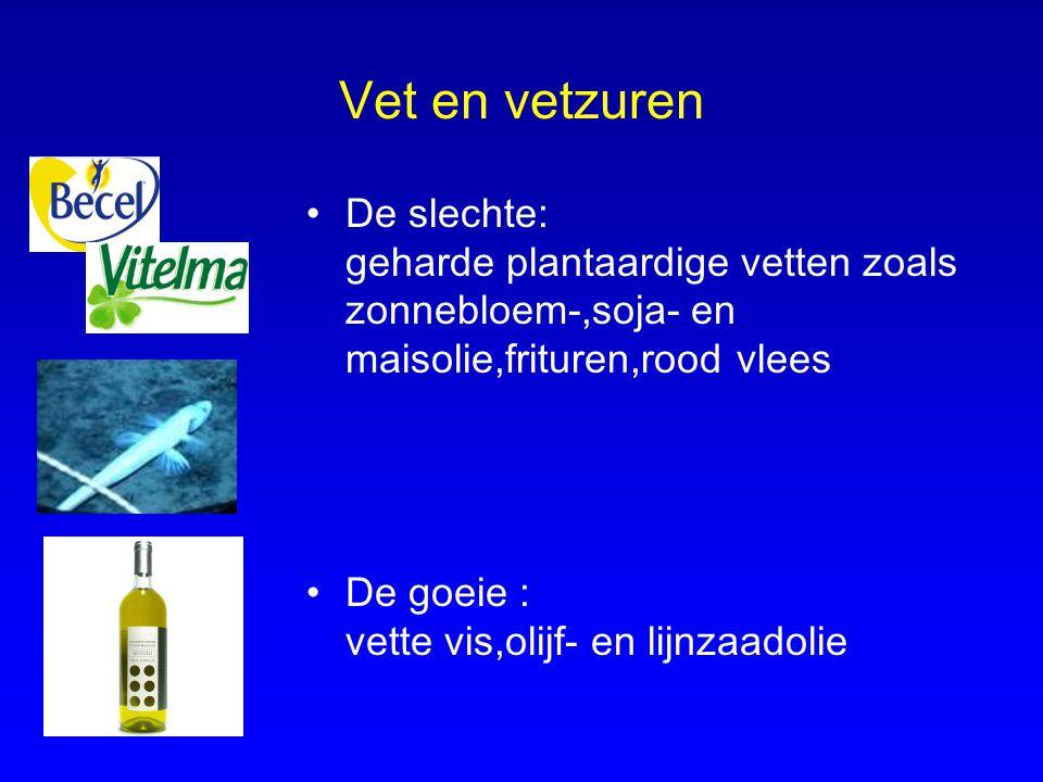 Vet en vetzuren De slechte: geharde plantaardige vetten zoals zonnebloem-,soja- en maisolie,frituren,rood vlees.