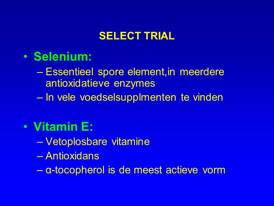 Selenium: Vitamin E: SELECT TRIAL