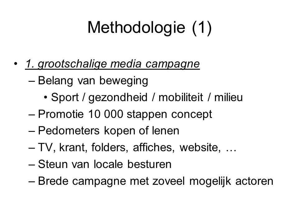 Methodologie (1) 1. grootschalige media campagne Belang van beweging