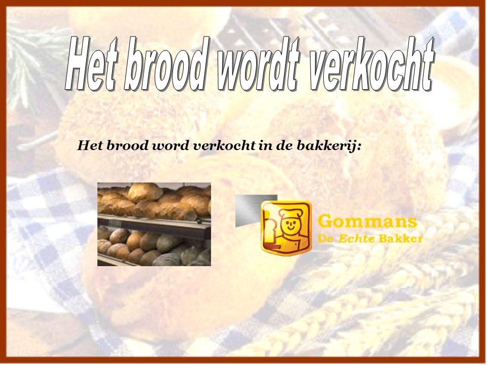 Het brood wordt verkocht