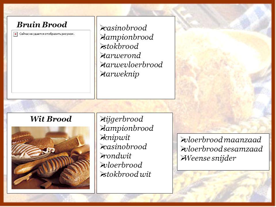 casinobrood lampionbrood. stokbrood. tarwerond. tarwevloerbrood. tarweknip. Bruin Brood. Wit Brood.