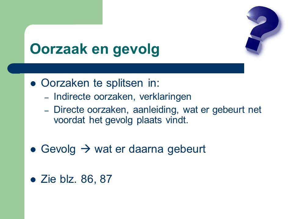 Oorzaak en gevolg Oorzaken te splitsen in:
