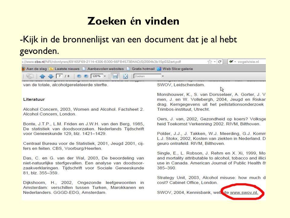 Zoeken én vinden -Kijk in de bronnenlijst van een document dat je al hebt gevonden.