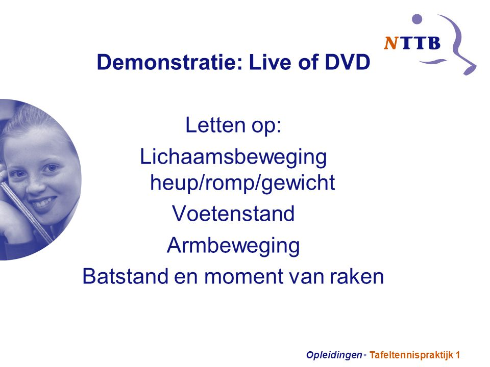 Demonstratie: Live of DVD