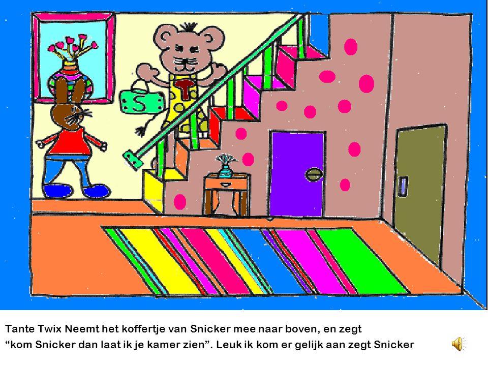 Tante Twix Neemt het koffertje van Snicker mee naar boven, en zegt
