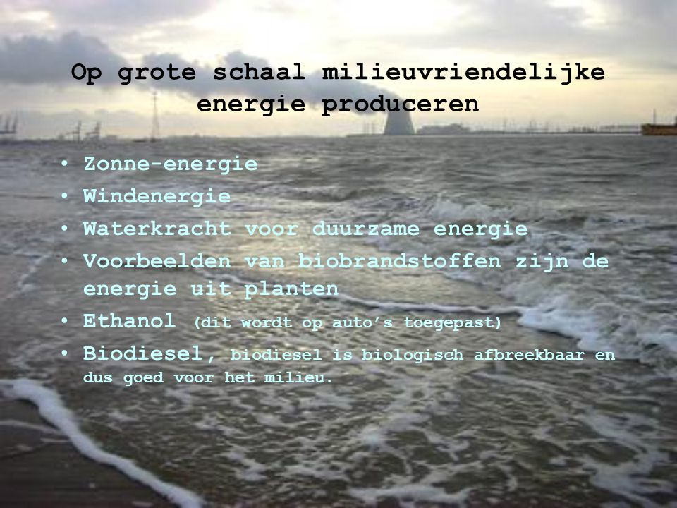 Op grote schaal milieuvriendelijke energie produceren