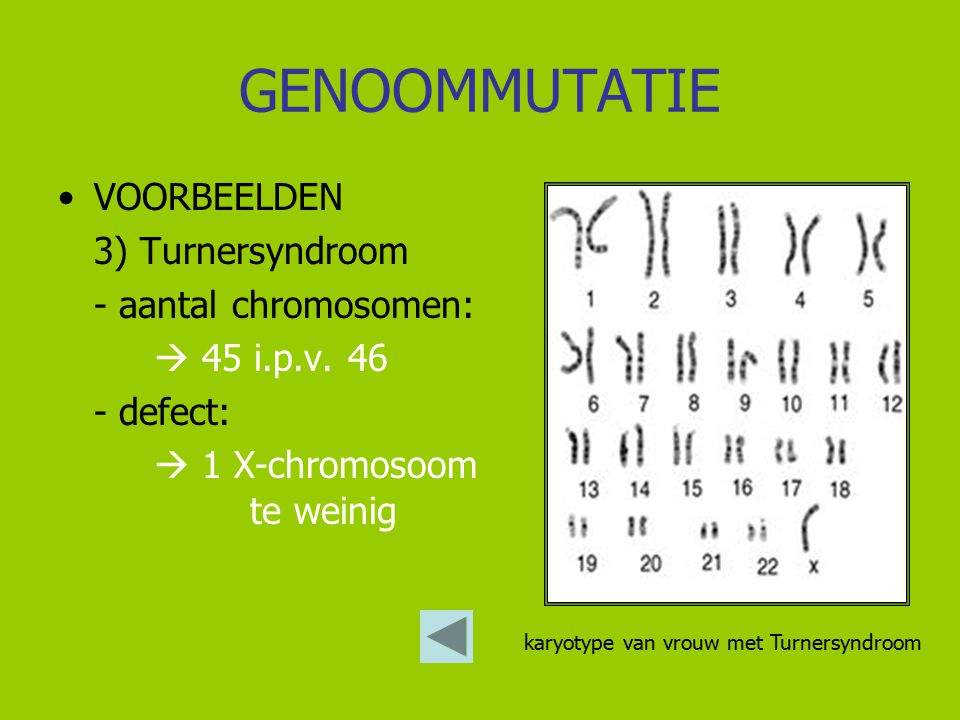 GENOOMMUTATIE VOORBEELDEN 3) Turnersyndroom - aantal chromosomen: