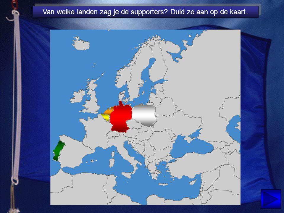 Van welke landen zag je de supporters Duid ze aan op de kaart.
